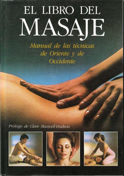 El Libro del Masaje - Técnicas de Oriente y Occidente