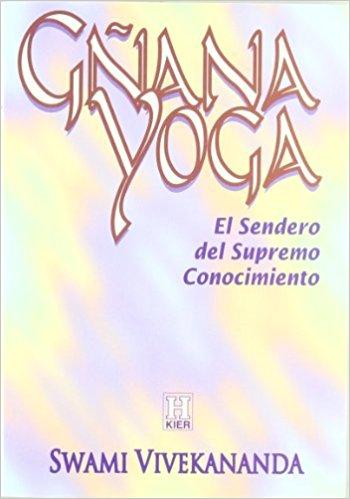 Gnana Yoga: El Sendero Del Supremo Conocimiento