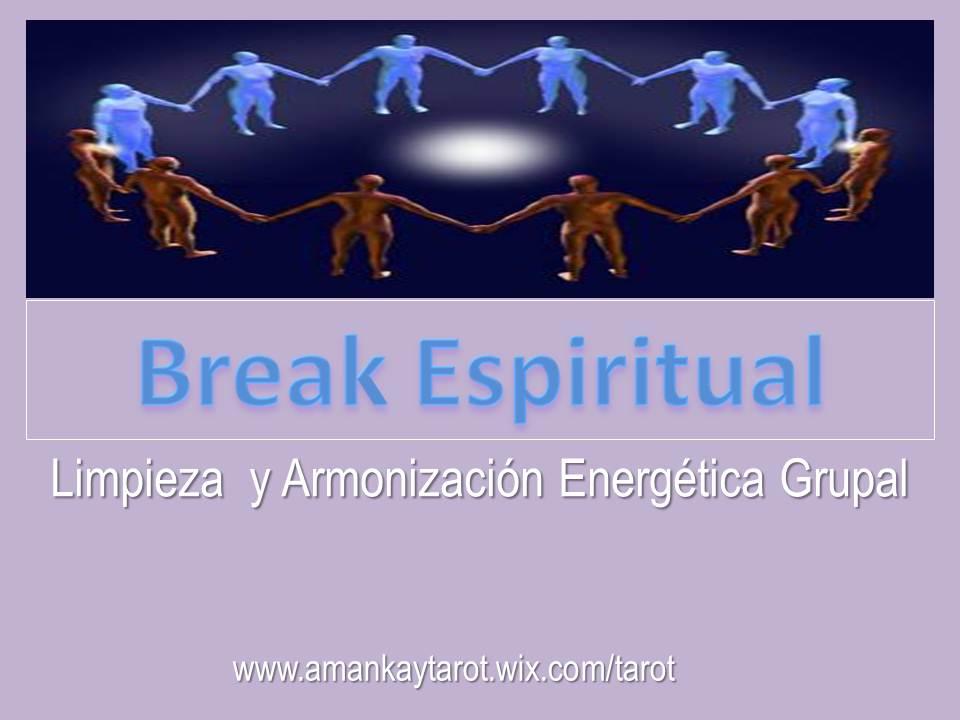 Break Espiritual  / Armonización Energética Grupal