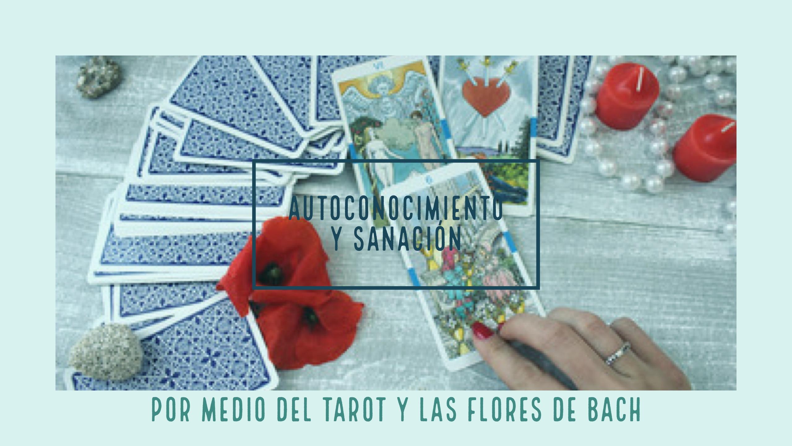 Autoconocimiento y sanación, Tarot, flores de Bach